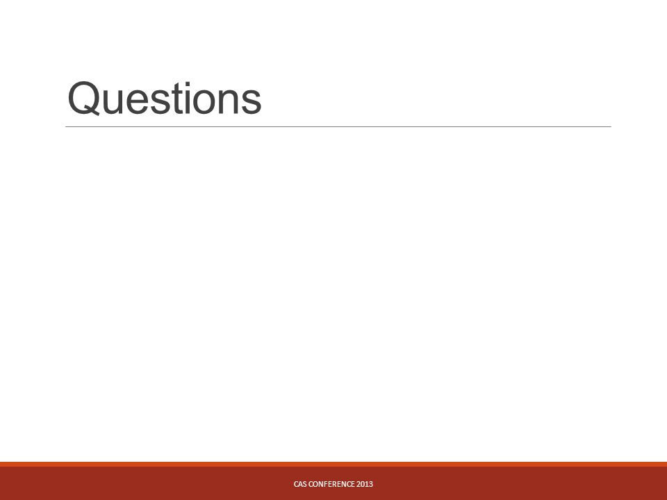 Questions CAS CONFERENCE 2013