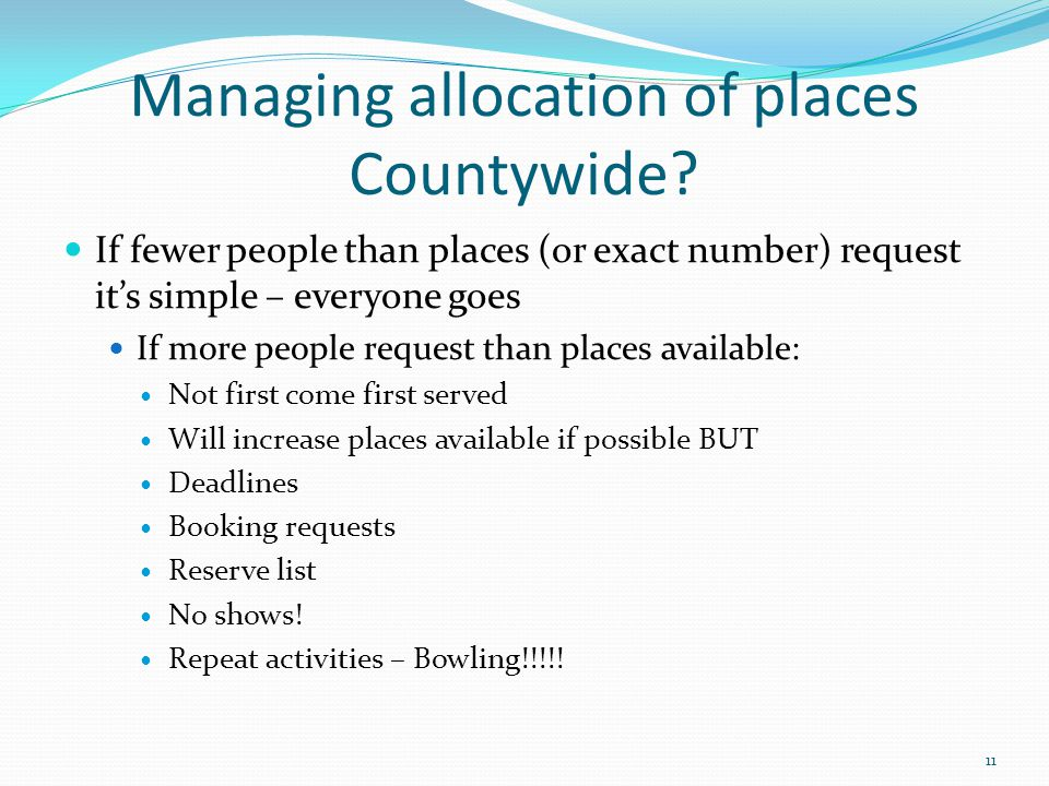 Managing allocation of places Countywide.