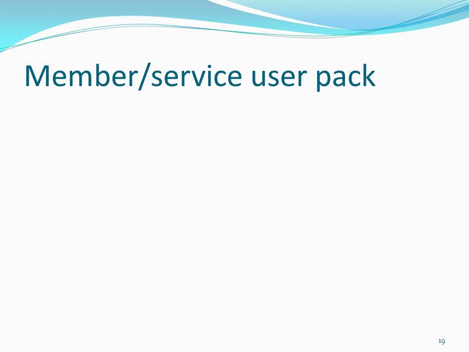 Member/service user pack 19