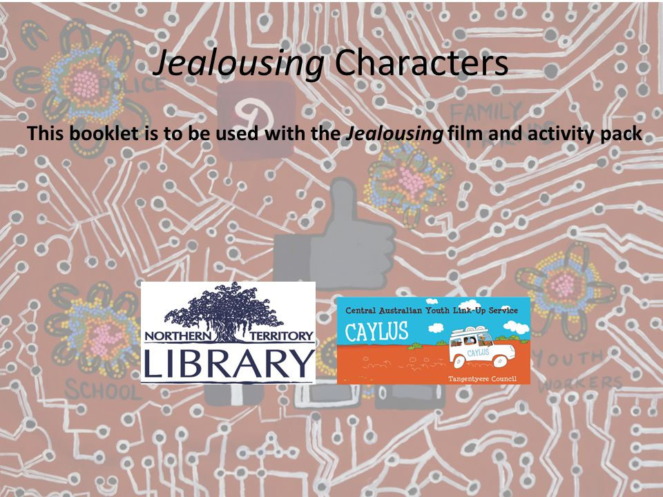 Jealousing Characters This booklet is to be used with the Jealousing film and activity pack