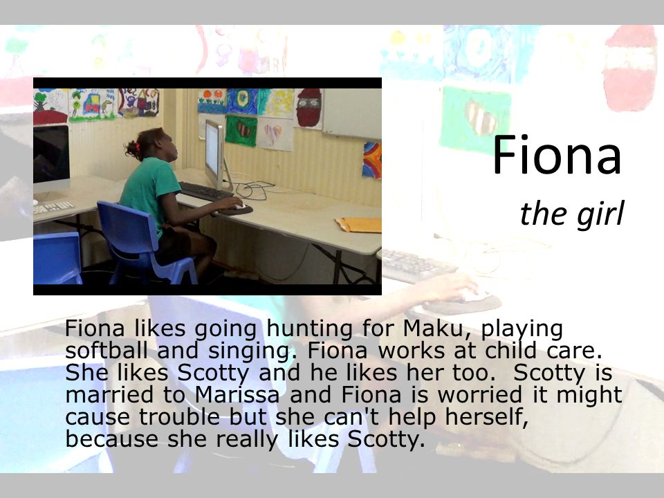 Fiona the girl Fiona likes going hunting for Maku, playing softball and singing.