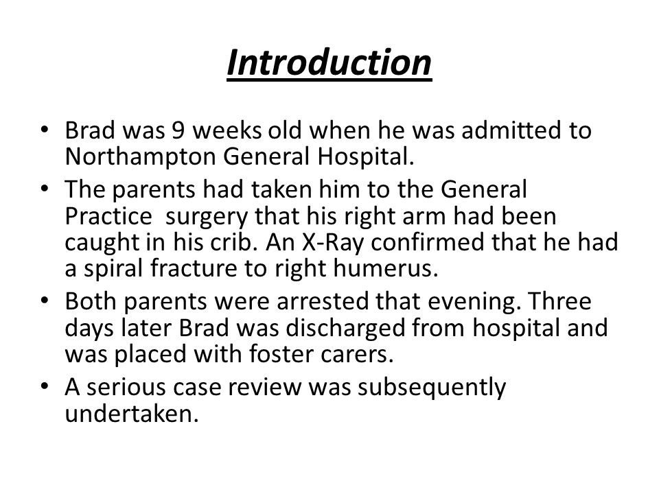 Introduction Brad was 9 weeks old when he was admitted to Northampton General Hospital.