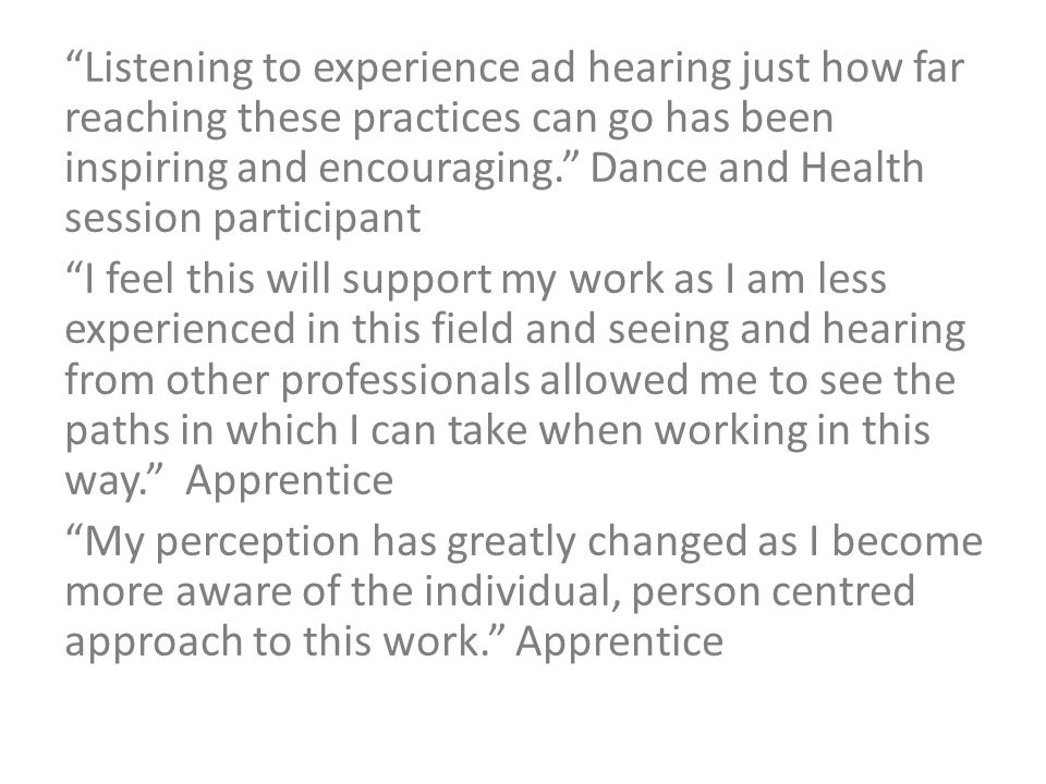 """""""Listening to experience ad hearing just how far reaching these practices can go has been inspiring and encouraging."""" Dance and Health session partici"""
