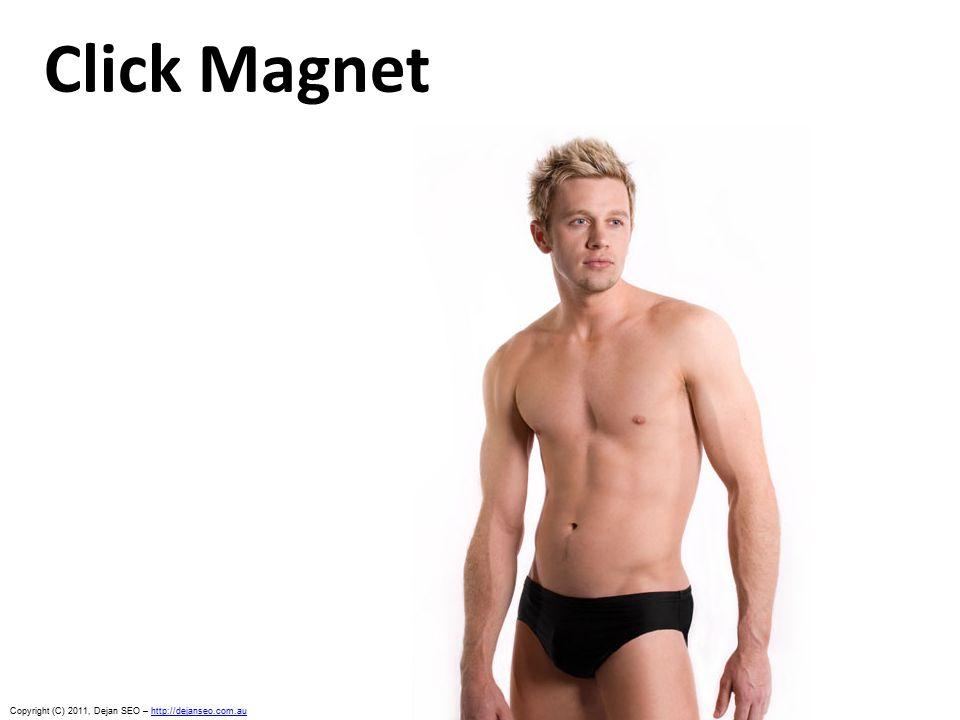 Click Magnet Copyright (C) 2011, Dejan SEO – http://dejanseo.com.auhttp://dejanseo.com.au