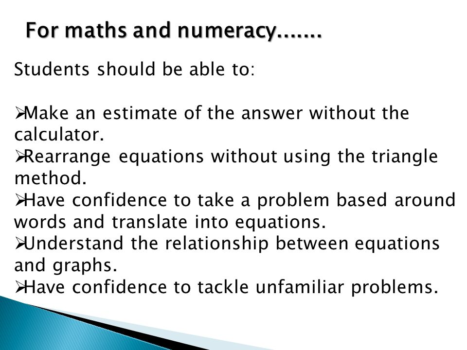 For maths and numeracy.......