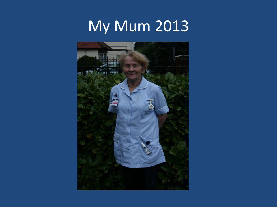 My Mum 2013