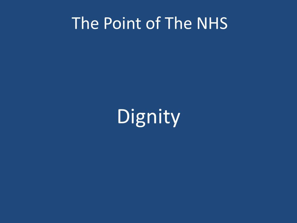 The Point of The NHS Dignity