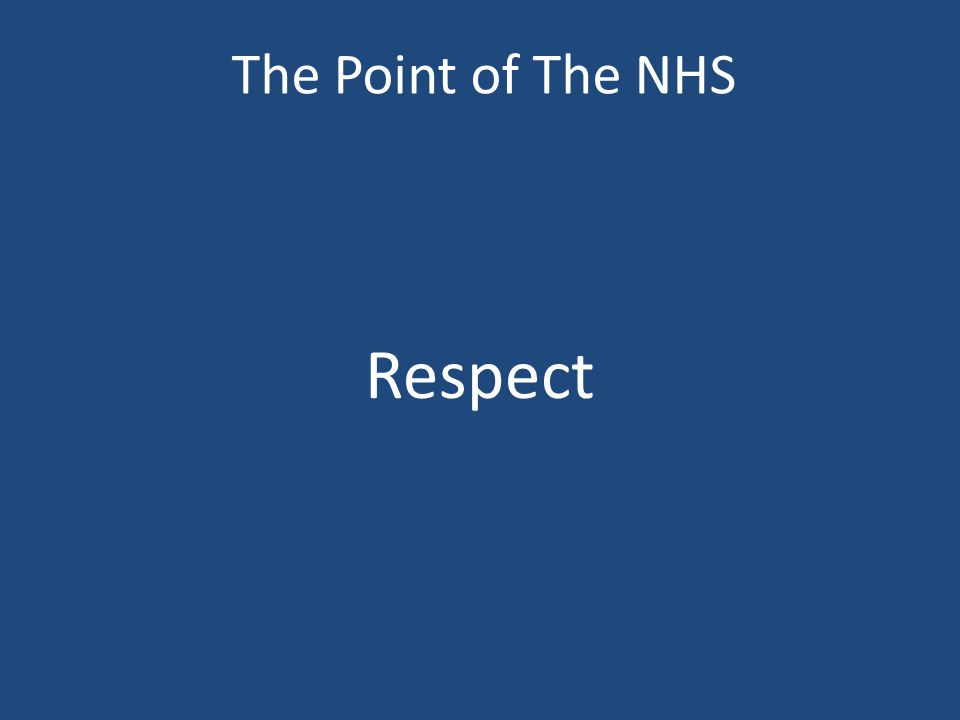 The Point of The NHS Respect