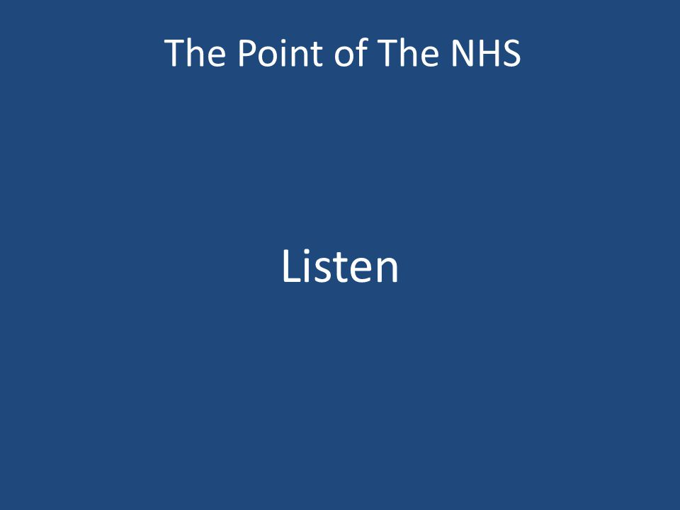 The Point of The NHS Listen