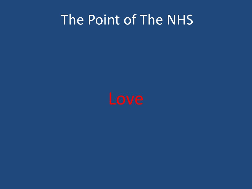 The Point of The NHS Love