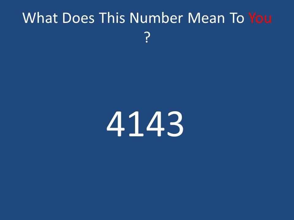 What Does This Number Mean To You 4143