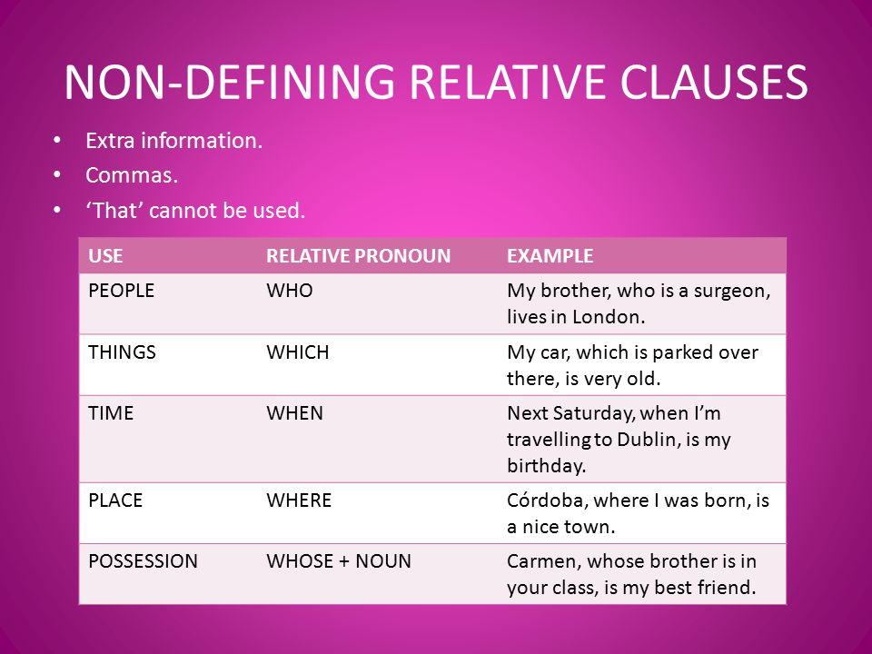 NON-DEFINING RELATIVE CLAUSES Extra information.Commas.