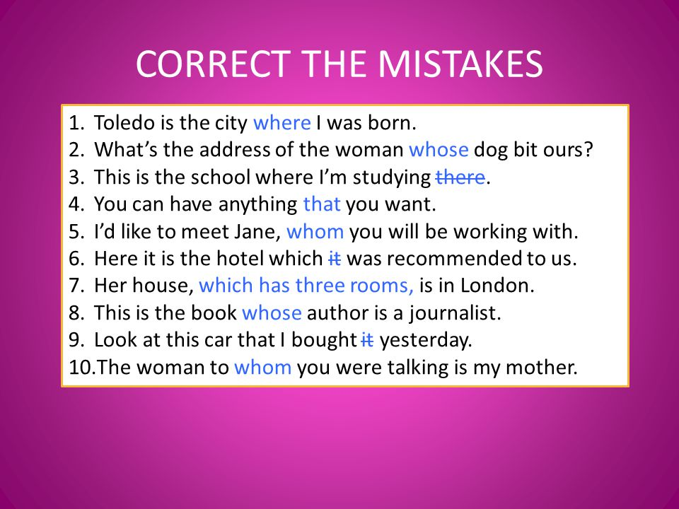 CORRECT THE MISTAKES 1.Toledo is the city where I was born.