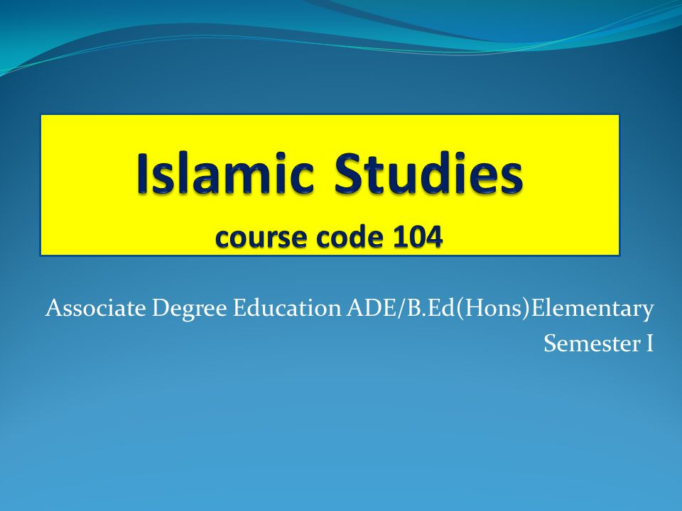 Associate Degree Education ADE/B.Ed(Hons)Elementary Semester I