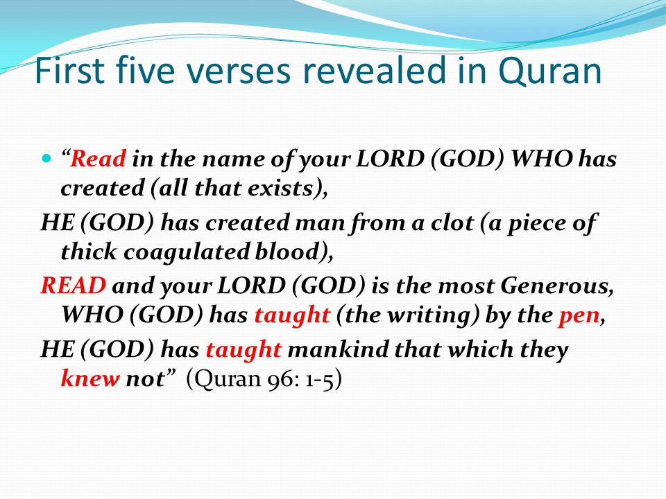 """First five verses revealed in Quran """"Read in the name of your LORD (GOD) WHO has created (all that exists), HE (GOD) has created man from a clot (a pi"""