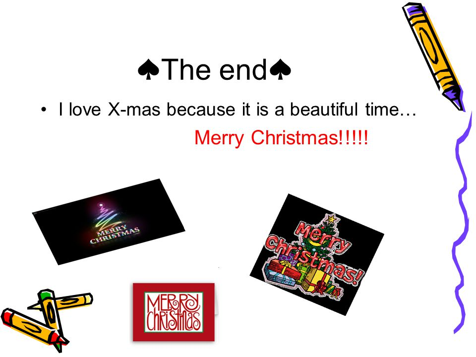 ♠The end♠ I love X-mas because it is a beautiful time… Merry Christmas!!!!!