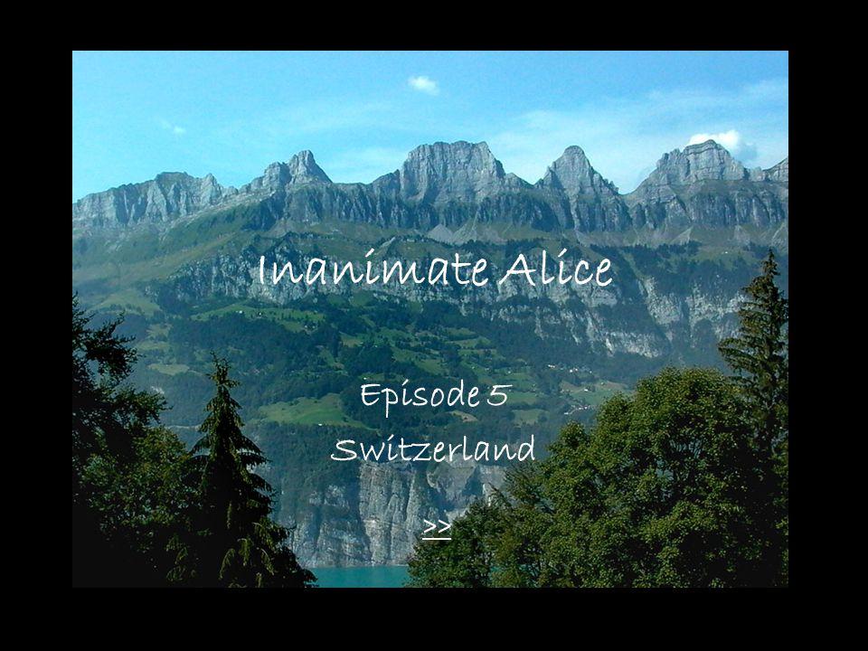 Inanimate Alice Episode 5 Switzerland >>