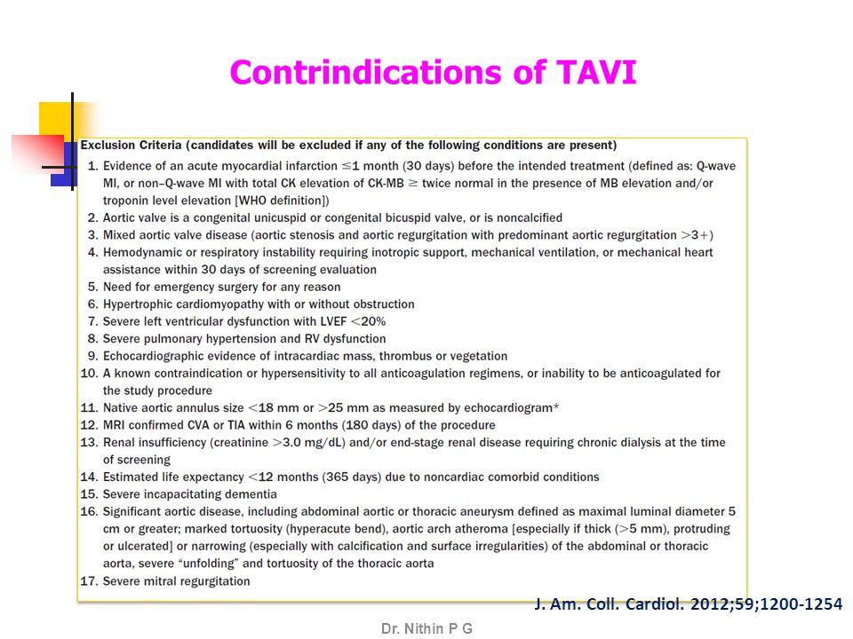 J. Am. Coll. Cardiol. 2012;59;1200-1254 Dr. Nithin P G Contrindications of TAVI