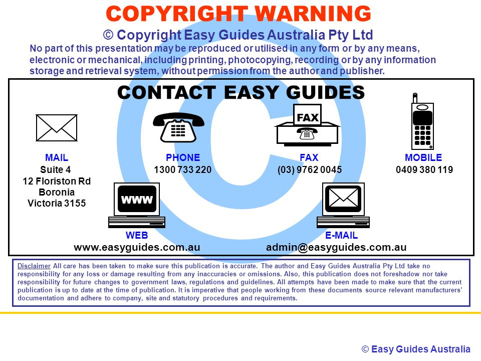 © Easy Guides Australia © Disclaimer All care has been taken to make sure this publication is accurate.
