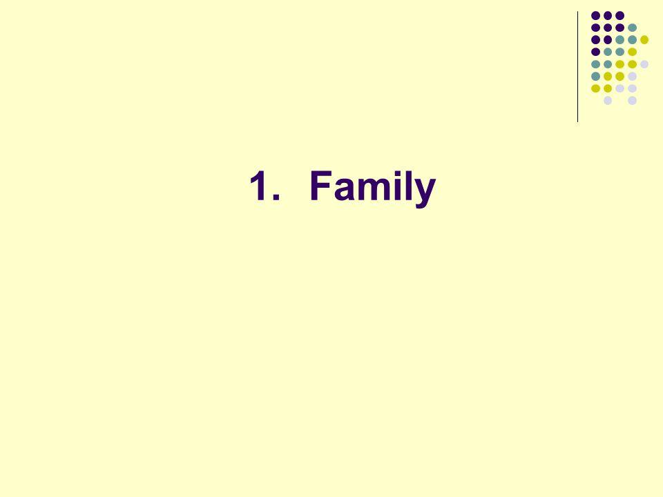 1.Family