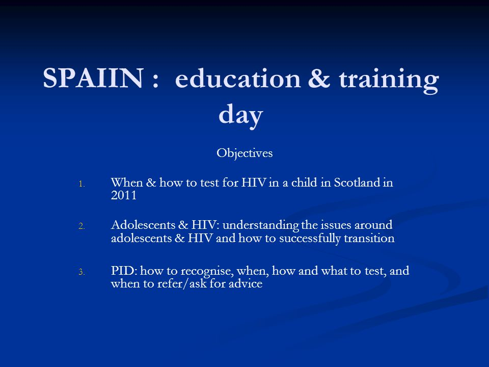 SPAIIN : education & training day Objectives 1. 1.