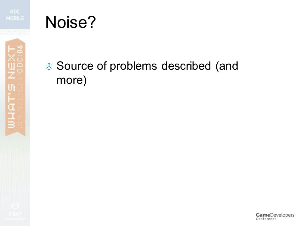 Noise  Source of problems described (and more)