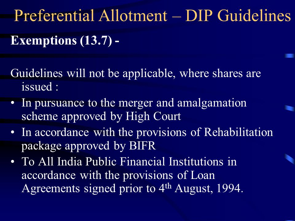 Preferential Allotment – DIP Guidelines Other Provisions (Contd…) In case preferential allotment is to promoters, their relatives, associates/related