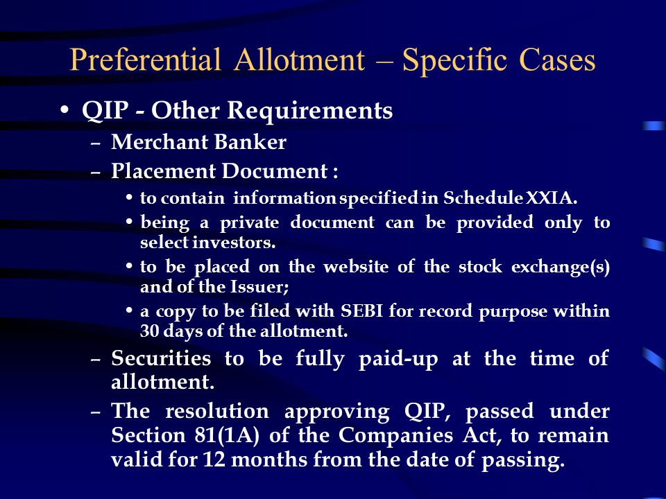 Preferential Allotment – Specific Cases QIP Pricing and Lock-in – Pricing : Minimum price to higher of the average of the weekly high and low of the c