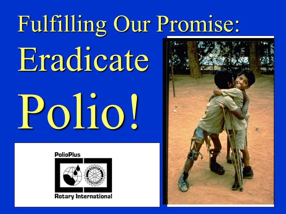 Fulfilling Our Promise: Eradicate Polio!