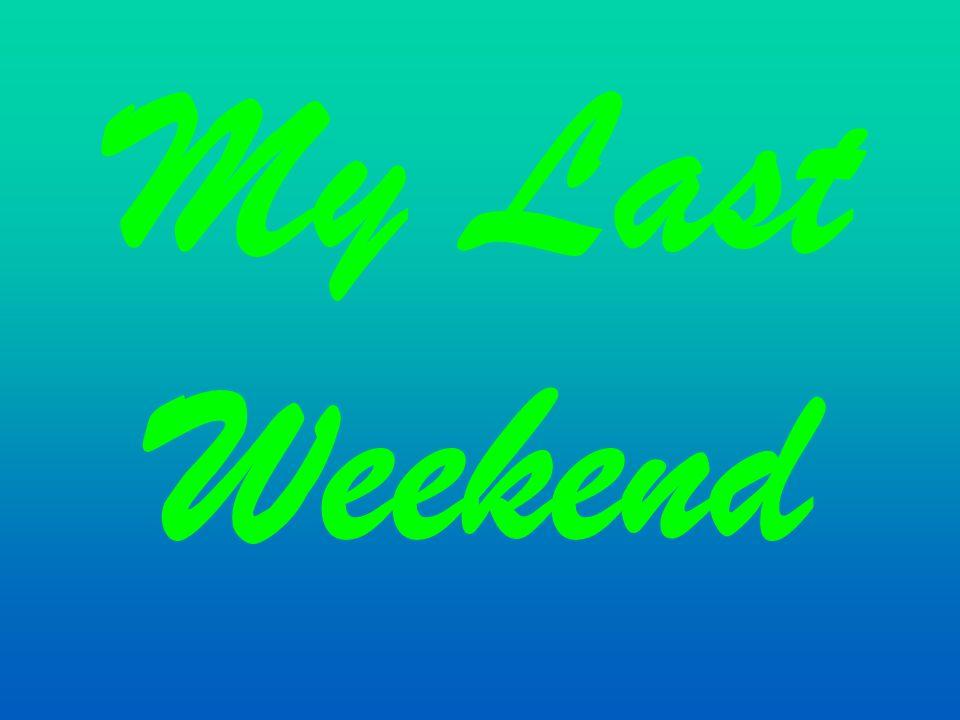 My Last Weekend