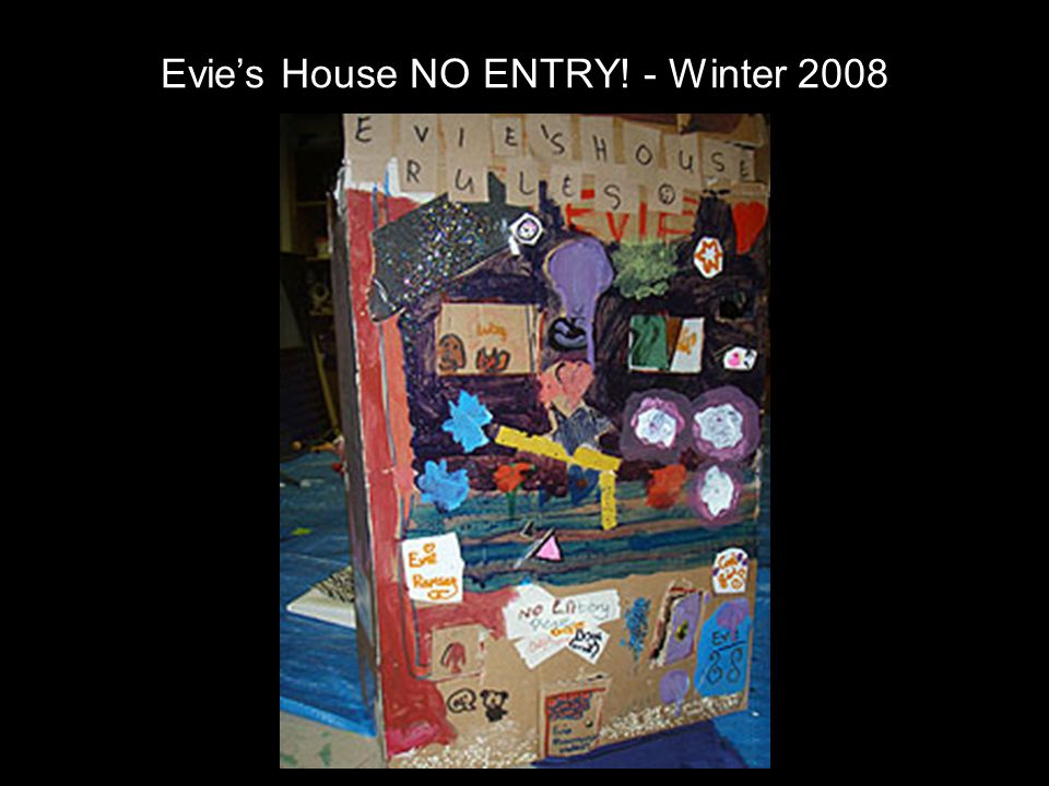 Evie's House NO ENTRY! - Winter 2008