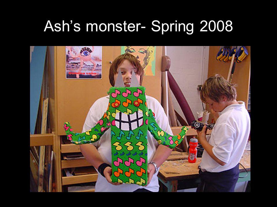 Ash's monster- Spring 2008