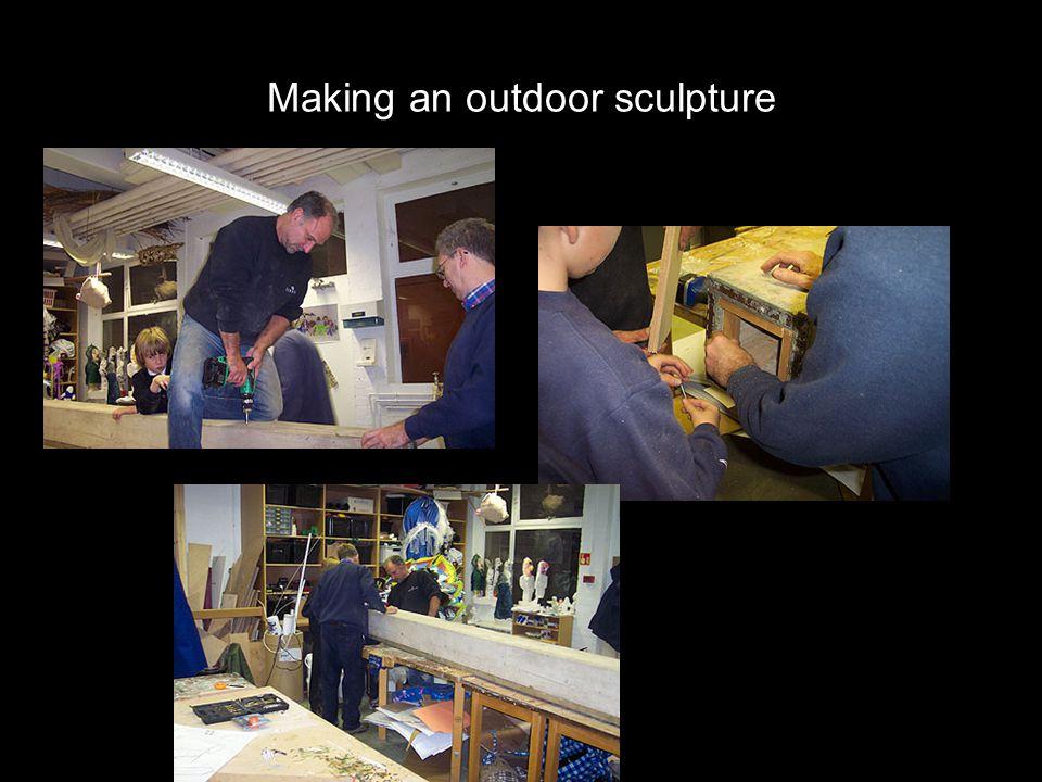 Making an outdoor sculpture