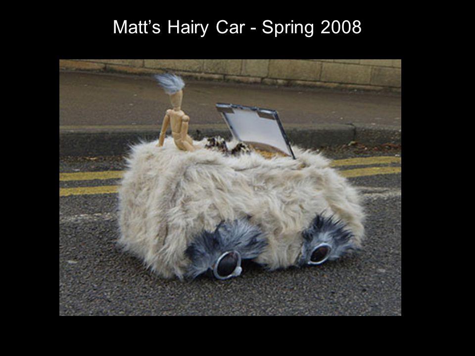Matt's Hairy Car - Spring 2008