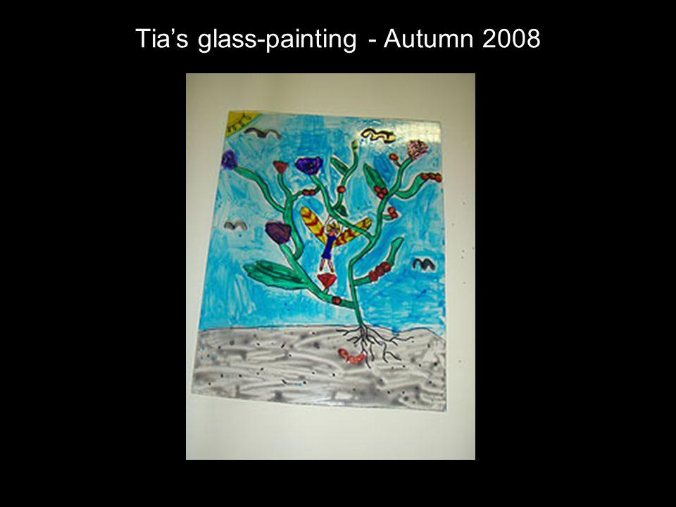 Tia's glass-painting - Autumn 2008