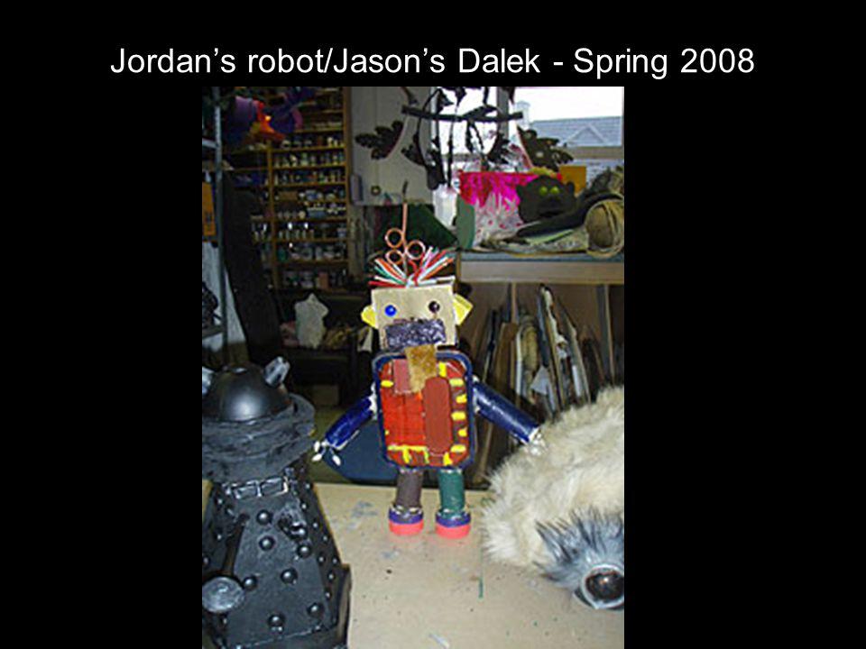 Jordan's robot/Jason's Dalek - Spring 2008