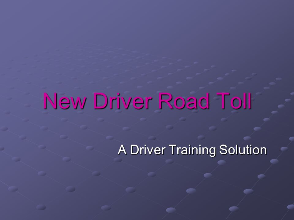 New Driver Road Toll A Driver Training Solution