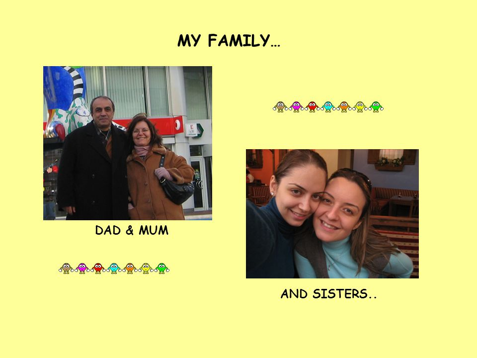 MY FAMILY… DAD & MUM AND SISTERS..