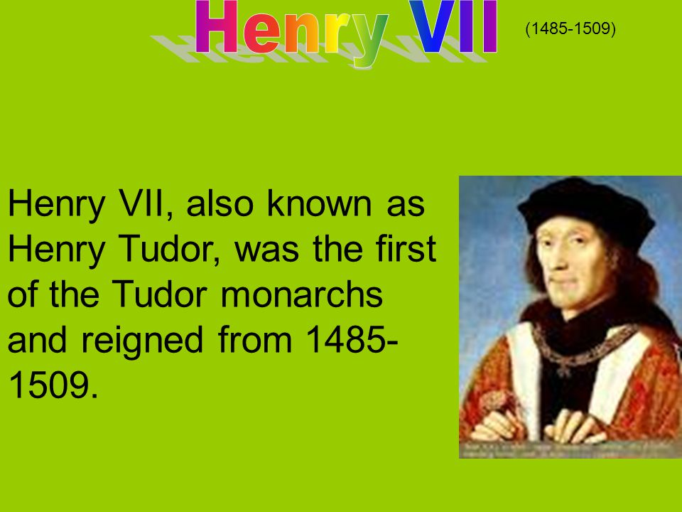 Henry Tudor, named after his father, Henry VII, was born by Elizabeth of York June 28 1491 in Greenwich Palace.