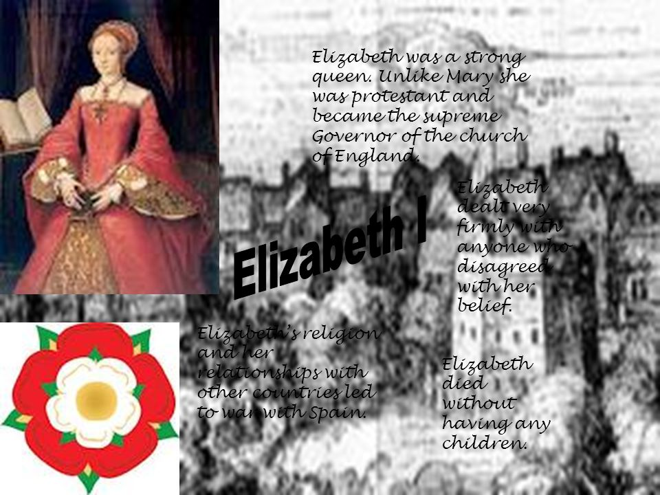 Elizabeth was a strong queen.
