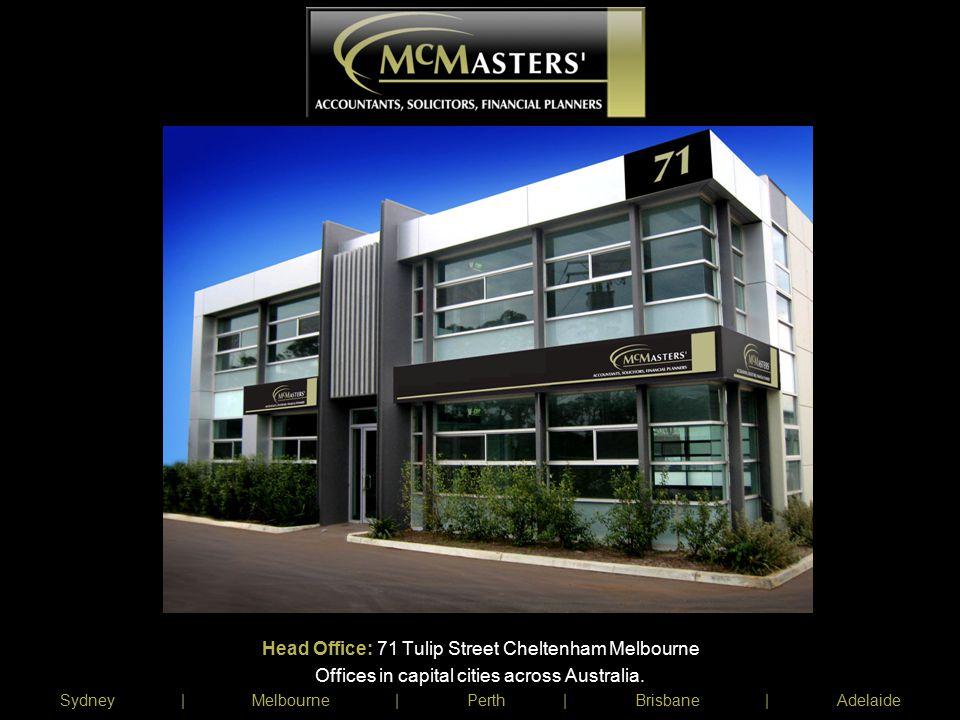 Head Office: 71 Tulip Street Cheltenham Melbourne Offices in capital cities across Australia. Sydney | Melbourne | Perth | Brisbane | Adelaide
