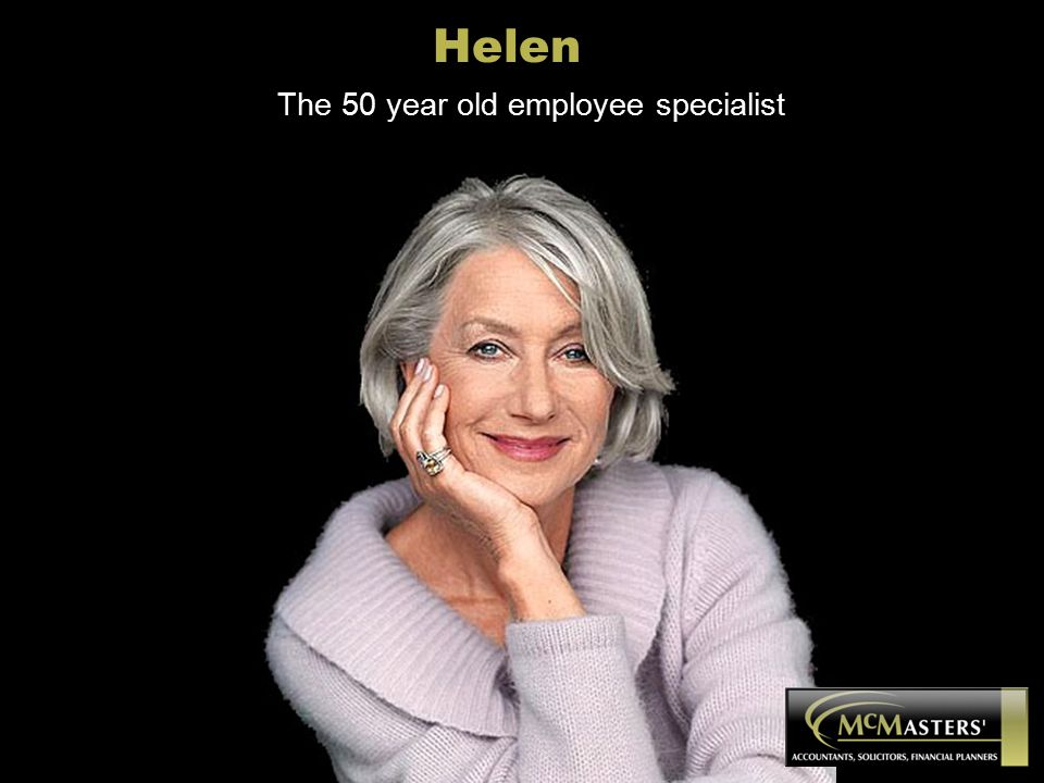 Helen The 50 year old employee specialist