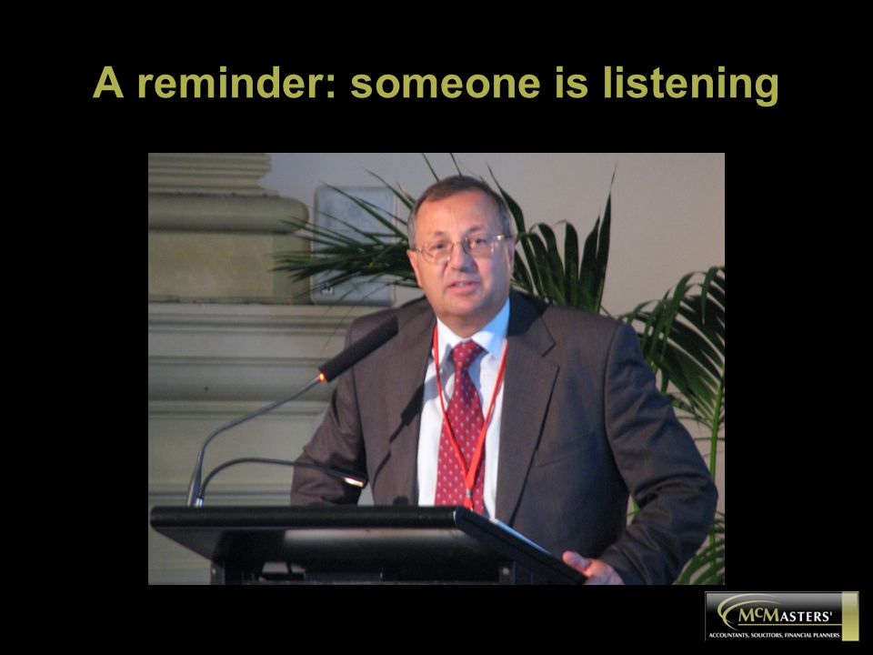 A reminder: someone is listening