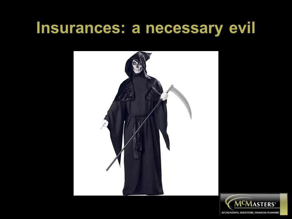 Insurances: a necessary evil