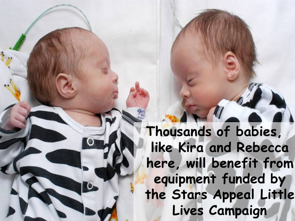 Thousands of babies, like Kira and Rebecca here, will benefit from equipment funded by the Stars Appeal Little Lives Campaign