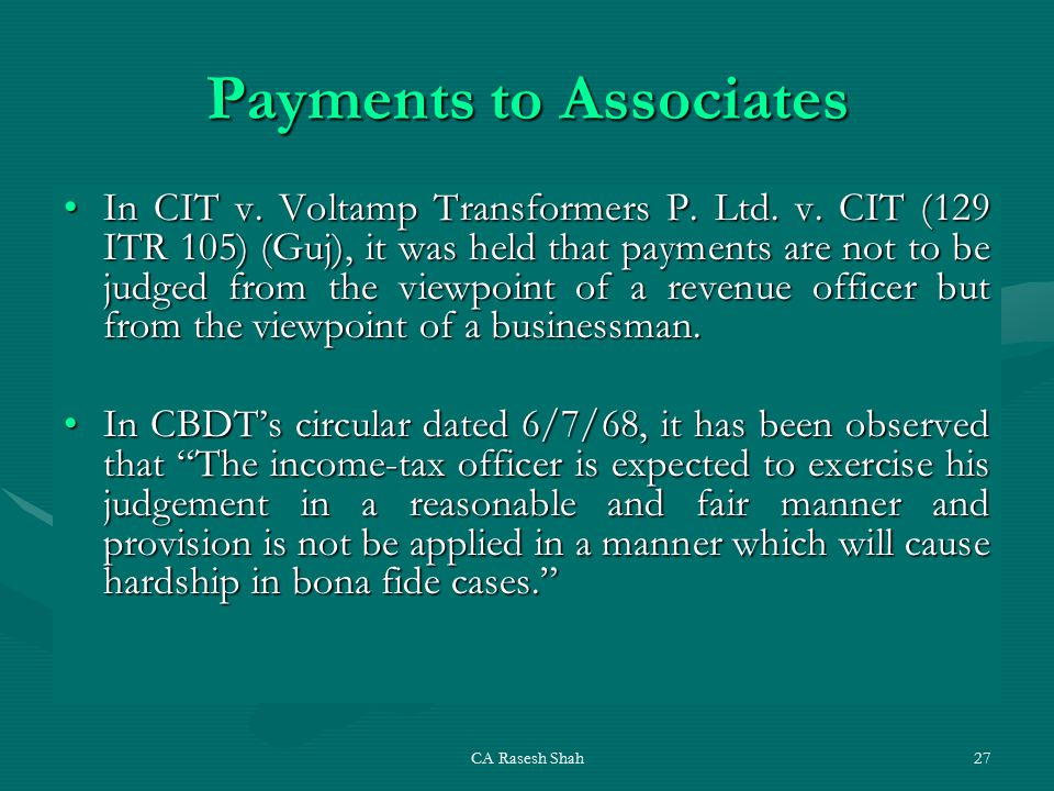 CA Rasesh Shah27 Payments to Associates In CIT v. Voltamp Transformers P.