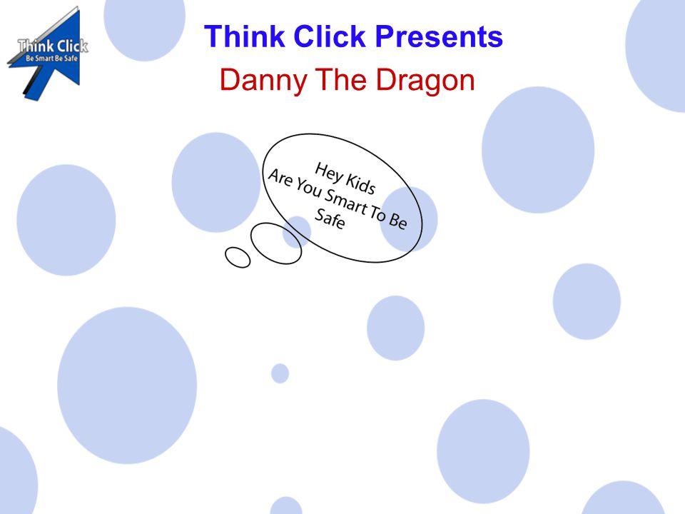 Think Click Presents Danny The Dragon