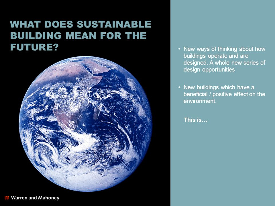 WHAT DOES SUSTAINABLE BUILDING MEAN FOR THE FUTURE.