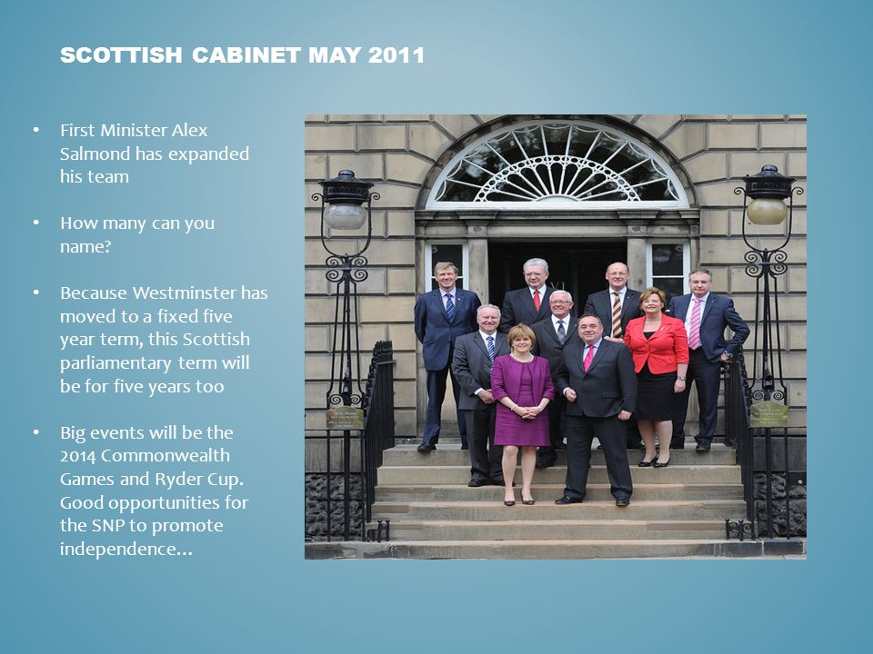 SCOTTISH CABINET MAY 2011 First Minister Alex Salmond has expanded his team How many can you name.
