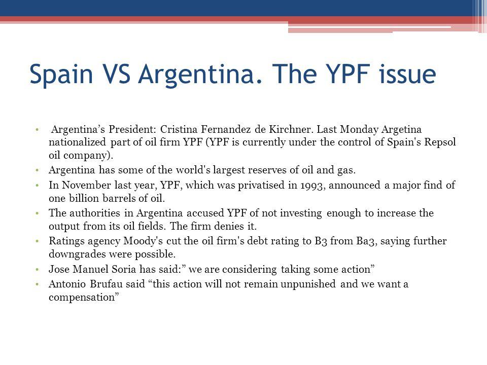 Spain VS Argentina. The YPF issue Argentina's President: Cristina Fernandez de Kirchner.